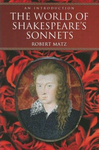 The World of Shakespeare's Sonnets by Robert Matz